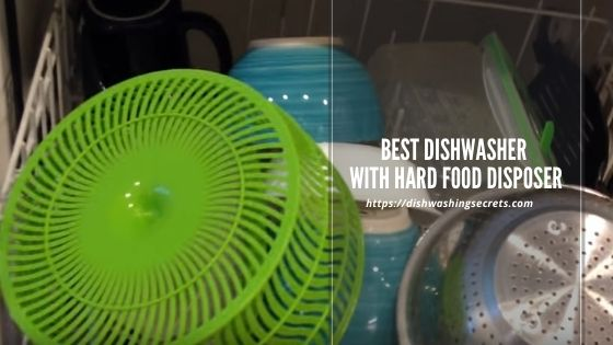 best dishwasher with hard food disposer