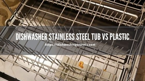 dishwasher stainless steel tub vs plastic