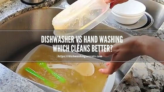 dishwasher vs hand washing which cleans better