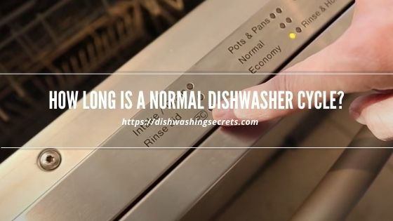 how long is a normal dishwasher cycle