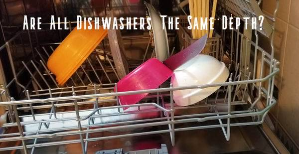 are all dishwashers same depth