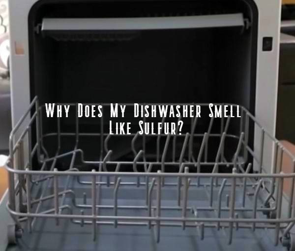 why does my dishwasher smell like sulfur