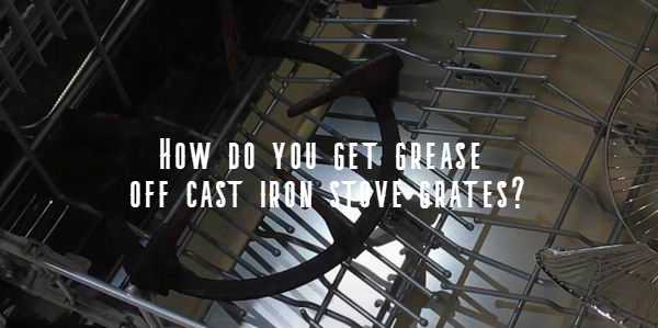 how to remove grease on cast iron grate